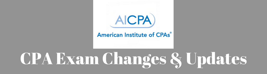 CPA Exam Changes & Updates
